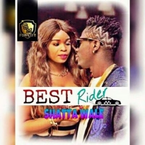 Shatta Wale - Best Rider (Prod. By Ronny Turn Me Up)